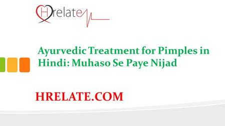 HRELATE.COM Ayurvedic Treatment for Pimples in Hindi: Muhaso Se Paye Nijad.
