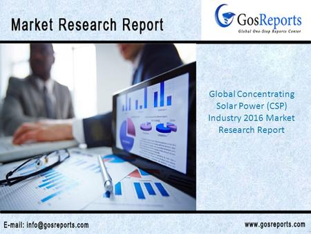 Global Concentrating Solar Power (CSP) Industry 2016 Market Research Report.