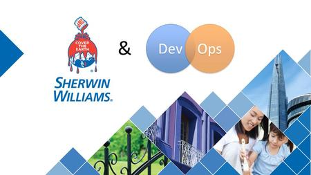 & Dev Ops. Sherwin-Williams & DevOps Introduction to Sherwin-Williams.