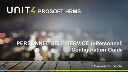 In business for people. PROSOFT HRMS PERSONNEL SELF SERVICE (ePersonnel) Configuration Guide.