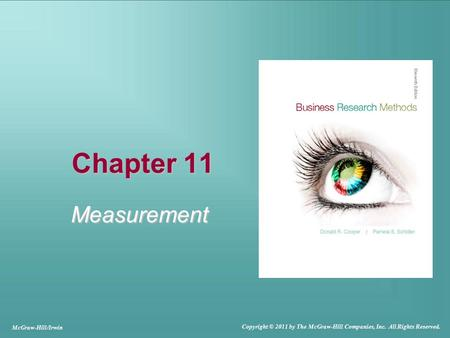 Chapter 11 Measurement McGraw-Hill/Irwin Copyright © 2011 by The McGraw-Hill Companies, Inc. All Rights Reserved.