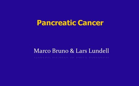 Pancreatic Cancer. Pancreatic Cancer Case Case presentation 67 year old male Unremarkable previous medical history No family history of pancreatic cancer.