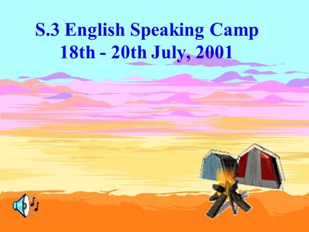 S.3 English Speaking Camp 18th - 20th July, 2001.