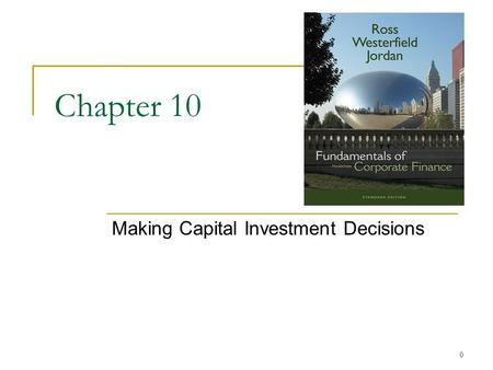 0 Chapter 10 Making Capital Investment Decisions.