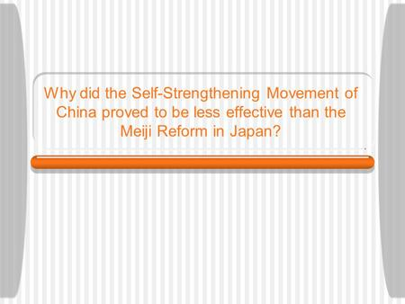 Why did the Self-Strengthening Movement of China proved to be less effective than the Meiji Reform in Japan?