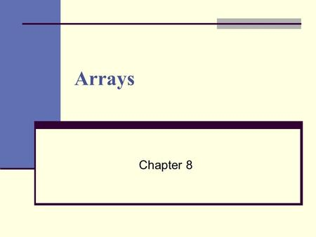 Arrays Chapter 8. Chapter 8 - Part 12 Variable and Variable Array Variable Stores only one value Variable Array Variable that has 1 symbolic name but.