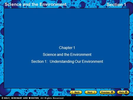 Section 1 Science and the Environment Chapter 1 Science and the Environment Section 1: Understanding Our Environment.