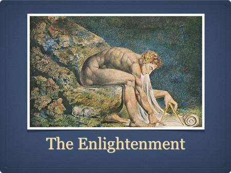 The Enlightenment. The enlightenment was a cultural movement with its center in France in 18th century.