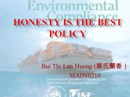 Bui Thi Lan Huong ( 裴氏蘭香) MA0N0210.  The Environmental Protection Agency (EPA) has the authority to levy fines on companies that violate environmental.