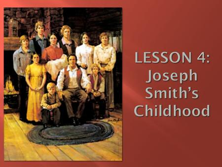 To encourage each child to follow the example of Joseph Smith in being a good family member and following Jesus.