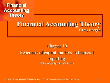 Copyright © 2000 McGraw-Hill Book Co. Aust. PPT t/a Financial Accounting Theory by Deegan10.1 Financial Accounting Theory Craig Deegan Chapter 10 Reactions.