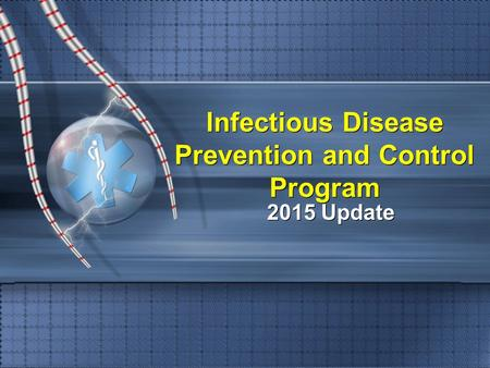Infectious Disease Prevention and Control Program 2015 Update.