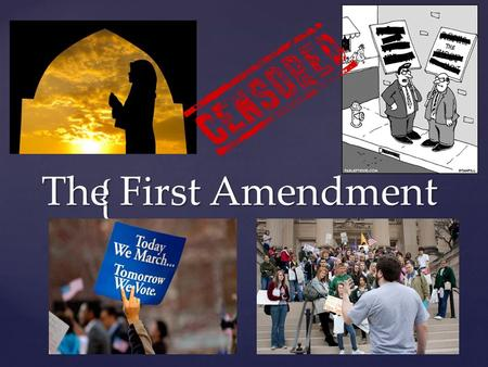 { The First Amendment. Congress shall make no law respecting an establishment of religion, or prohibiting the free exercise thereof; or abridging the.