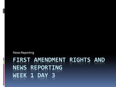 News Reporting. First Amendment Rights and News Reporting  Essential Questions:  Who publishes news?  How and why is the news chosen?  Who decides.