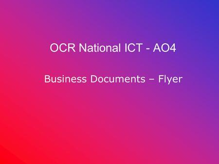 OCR National ICT - AO4 Business Documents – Flyer.