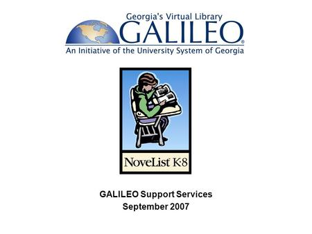 GALILEO Support Services September 2007. Grades K-8 Subject headings to find fiction titles to support any theme or unit Lexile readability indicators.