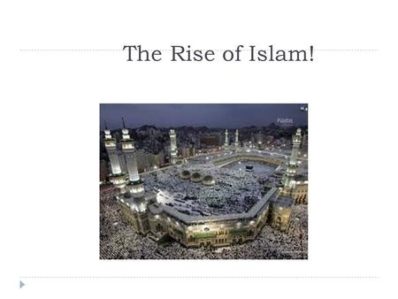 The Rise of Islam!. What was life like on The Arabian Peninsula before Muhammad was born? Before Muhammad was born, the majority of Arabs were Bedouins,