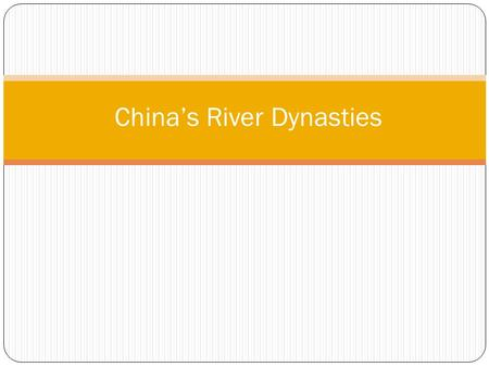 China's River Dynasties. GEOGRAPHY!! Natural Barriers? Pacific Taklimaken desert Tibet Himalaya Mountains Gobi Desert (North)