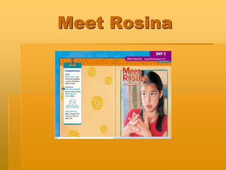 Meet Rosina. deaf  Someone who is deaf cannot hear anything or can hear very little.  My sister is deaf, so I use sign language to talk with her. 