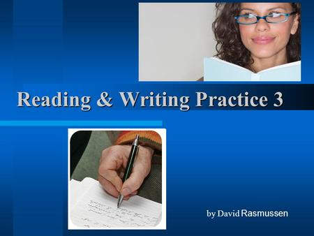 Reading & Writing Practice 3 by David Rasmussen. Read the question. What country is south of our state? Listen and write the answer that your teacher.