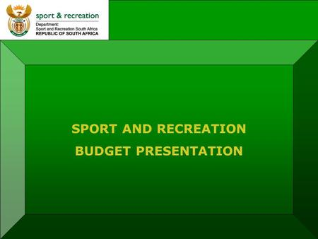 SPORT AND RECREATION BUDGET PRESENTATION. SPORT AND RECREATION SOUTH AFRICA VOTE 17 ECONOMIC CLASSIFICATION Audited outcomeAdjusted appropriation Actual.