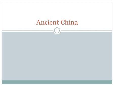 Ancient China. Section Four: River Dynasties in China.