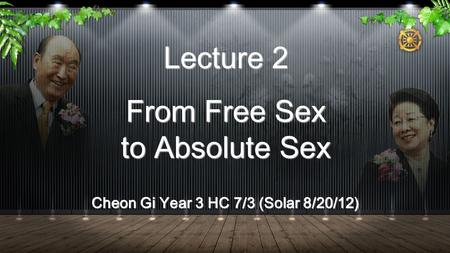 Lecture 2 From Free Sex to Absolute Sex Cheon Gi Year 3 HC 7/3 (Solar 8/20/12)
