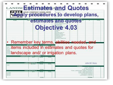 Estimates and Quotes Apply procedures to develop plans, estimates and quotes Objective 4.03 Remember key terms, abilities needed, and items included in.