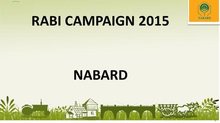 1 RABI CAMPAIGN 2015 NABARD. 2 SEQUENCE OF PRESENTATION Agrarian Crisis – Issues & Solutions Agriculture Credit – Coverage SF/MF Capital Formation in.