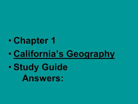 Chapter 1 California's Geography Study Guide Answers: