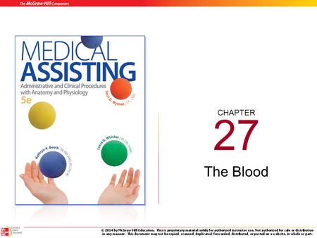 CHAPTER 27 The Blood 27-2 Learning Outcomes (cont.) 27.1 Describe the components of blood, giving the function of each component listed. 27.2 Explain.