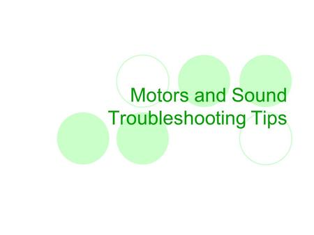 Motors and Sound Troubleshooting Tips. © 2005 4H-CCS Problem 1 Why can't I download my program to the RCX?