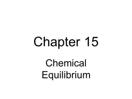 Chapter 15 Chemical Equilibrium. Review Section of Chapter 15 Test Calculating an Empirical Formula Stoichiometry (mass – mass) Empirical vs. Molecular.