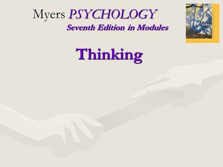 Myers PSYCHOLOGY Seventh Edition in Modules Thinking.