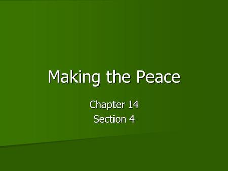 Making the Peace Chapter 14 Section 4. The Cost of War In the end, 8.5 million people were dead. Double that number were wounded and handicapped. In the.