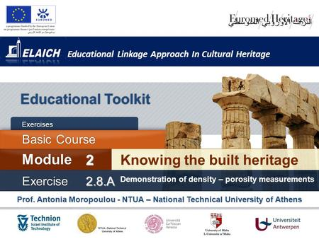 Educational Linkage Approach In Cultural Heritage Prof. Antonia Moropoulou - NTUA – National Technical University of Athens Educational Toolkit Knowing.