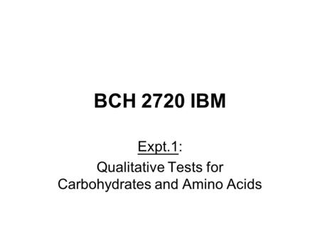Expt.1: Qualitative Tests for Carbohydrates and Amino Acids