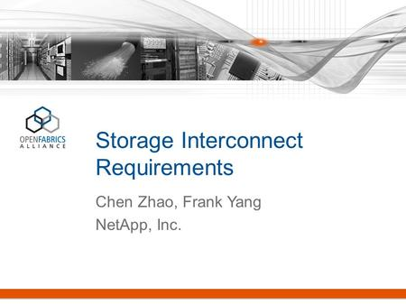 Storage Interconnect Requirements Chen Zhao, Frank Yang NetApp, Inc.