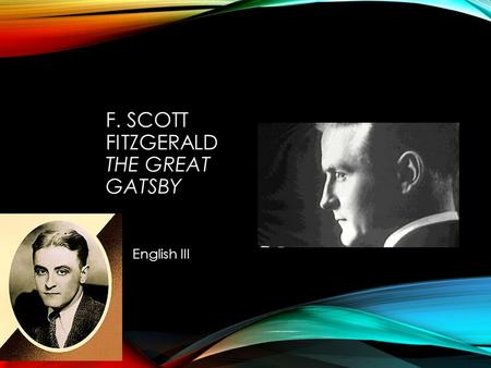 F. SCOTT FITZGERALD THE GREAT GATSBY English III.