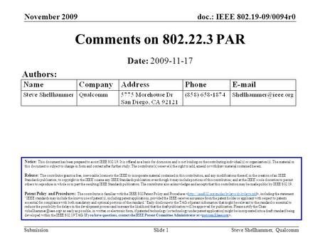 Doc.: IEEE 802.19-09/0094r0 Submission November 2009 Steve Shellhammer, QualcommSlide 1 Comments on 802.22.3 PAR Notice: This document has been prepared.