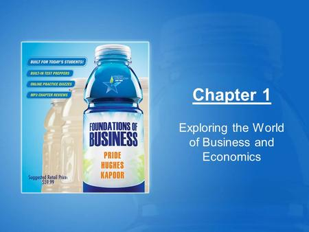 Chapter 1 Exploring the World of Business and Economics.