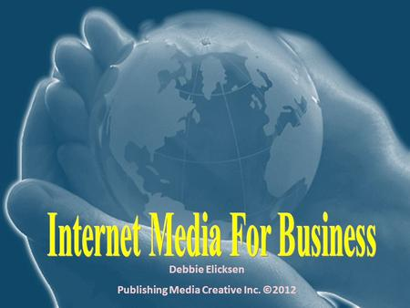 Debbie Elicksen Publishing Media Creative Inc. ©2012.