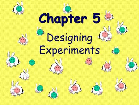 Chapter 5 Designing Experiments. Definitions: 1) Observational study - observe outcomes without imposing any treatment 2) Experiment - actively impose.