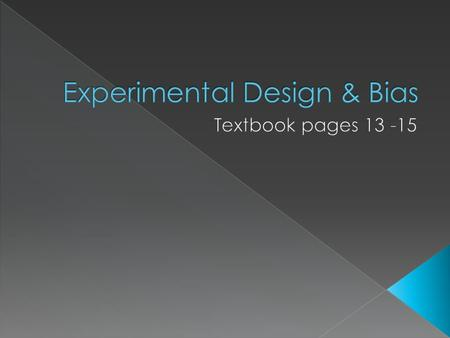 When do we use experimental design? Experimental design is used to answer scientific questions by testing a hypothesis through the use of a series of.