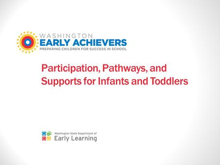 Participation, Pathways, and Supports for Infants and Toddlers.