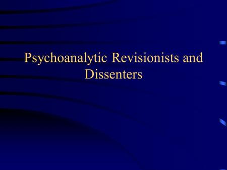 Psychoanalytic Revisionists and Dissenters. Karen Horney She used an approach that emphasizes the importance of sociocultural factors in development.
