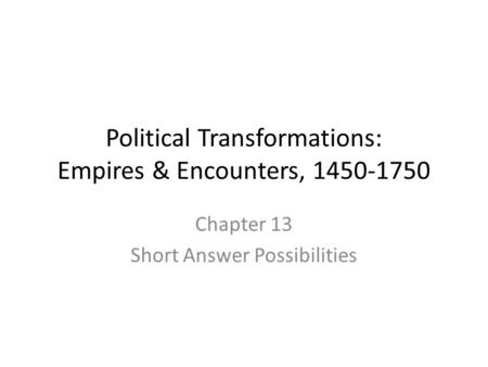 Political Transformations: Empires & Encounters,