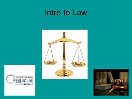 Intro to Law. Law- A written rule that tells members of society how they are expected to behave. 3 things courts do 1)Interpret laws 2) Settle Disputes.
