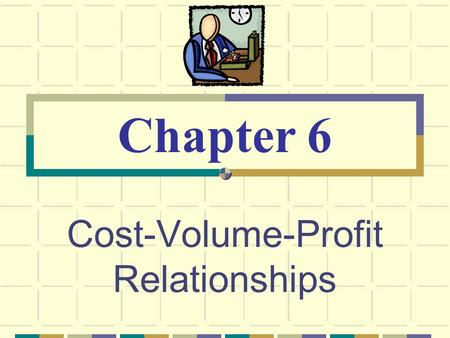 ch 4 cost accounting Cost-volume-profit (cvp) analysis examines the behavior of total revenues, total costs, and operating income as changes occur in the units sold, selling price, variable cost per unit, or fixed costs of a product 3-2 the assumptions underlying the cvp analysis outlined in chapter 3 are 1.