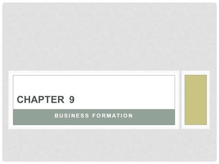 BUSINESS FORMATION CHAPTER 9. What is Business Formation ? What is the legal formation of a business? Why the legal business formation is important?